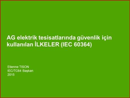 TC64_Safety concerns in IEC 60364_2015_V2_TR R2  SG R3  ETP R1